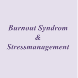 Burnout Syndrom & Stressmanagement